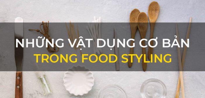 Những vật dụng không thể thiếu trong food styling