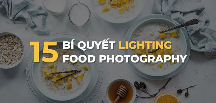 15 tips lighting trong chụp ảnh đồ ăn