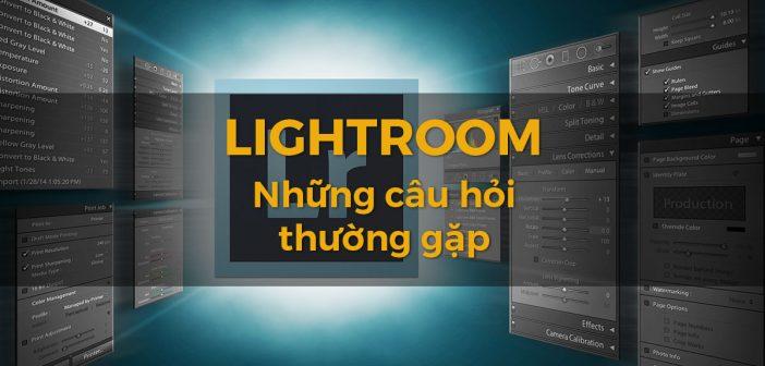 Những câu hỏi thường gặp về Lightroom