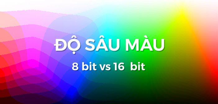 Bit màu là gì ? Chọn lựa 8 hay 16 bit màu khi hậu kỳ ?