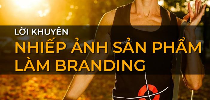 Branding trong nhiếp ảnh sản phẩm