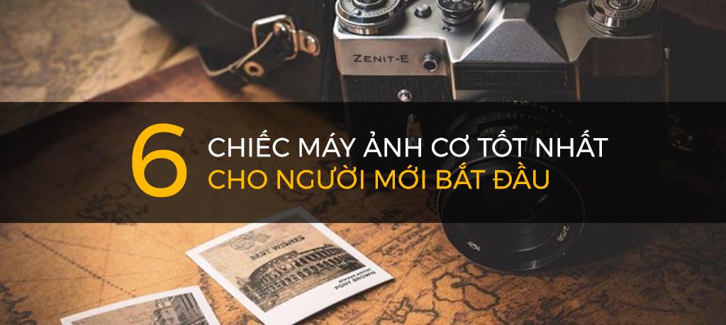 6 chiếc máy ảnh cơ tốt nhất cho người mới bắt đầu   Học chụp ảnh - Chụp ảnh sản phẩm - Chụp ảnh doanh nghiệp - ChimkudoPro