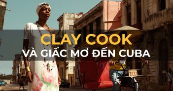 Nhiếp ảnh gia Clay Cook và giấc mơ đến Cuba