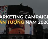 Một vài chiến dịch marketing ấn tượng trong năm 2020